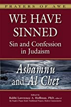 We Have Sinned: Sin and Confession in Judaism—Ashamnu and Al Chet (Prayers of Awe)