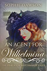An Agent for Wilhelmina (The Pinkerton Matchmaker Book 2) Kindle Edition