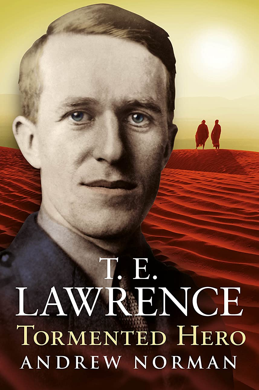 ゲインセイ目立つ反発T.E.Lawrence - Tormented Hero (English Edition)