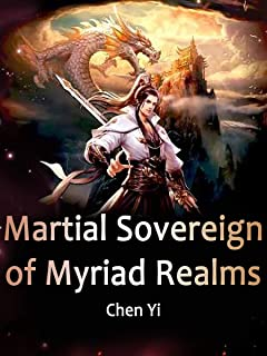 Martial Sovereign of Myriad Realms: Book 1