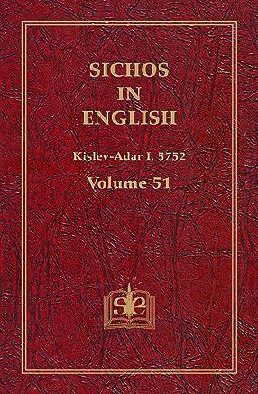 Sichos In English: Volume 51 - Kislev-Adar I, 5752 (English Edition)