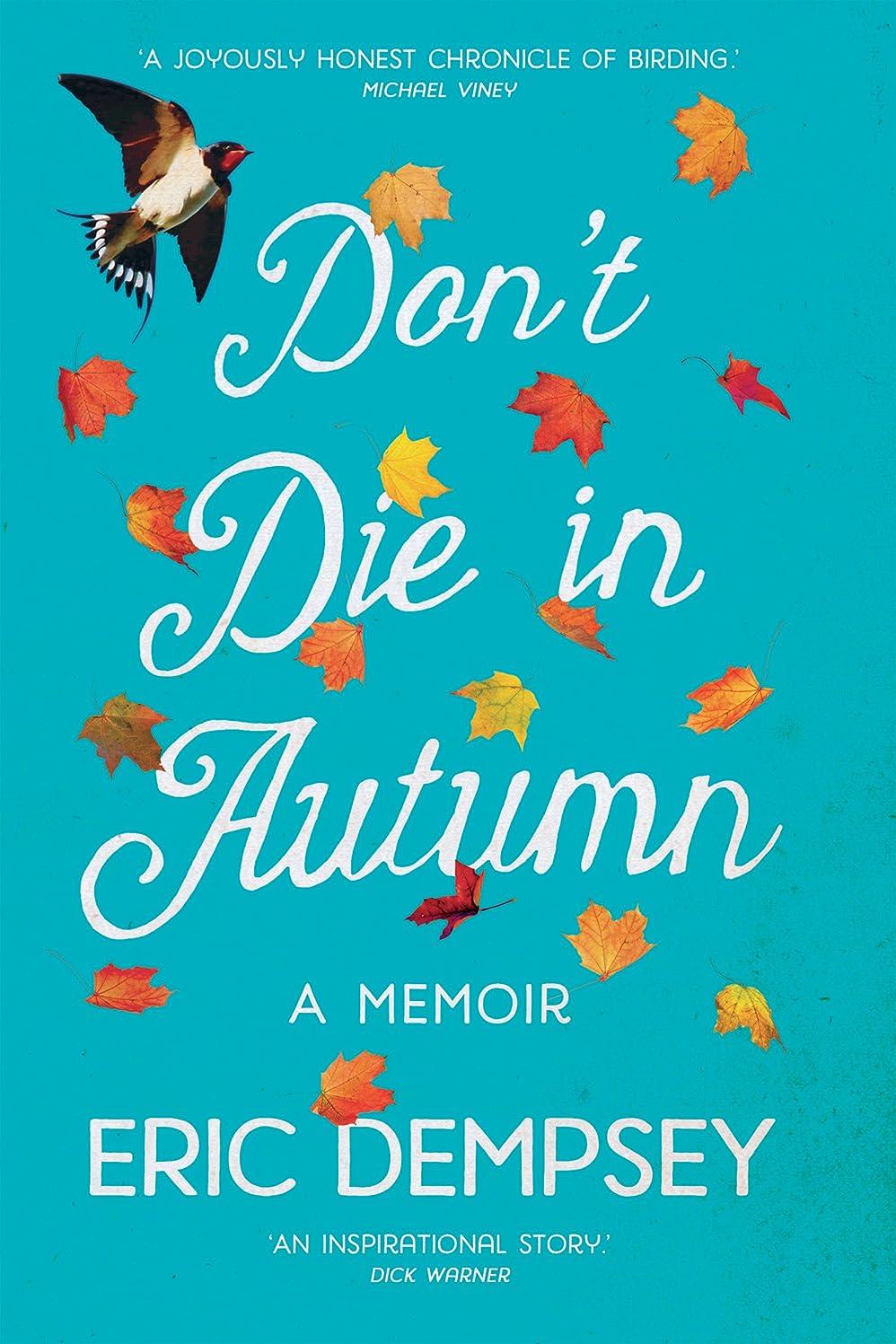 ドラッグ観点失われたDon't Die in Autumn: The Heartwarming Memoir of Eric Dempsey, Ireland's Most Loved Birdwatcher (English Edition)