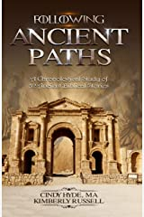 Following Ancient Paths: A Chronological Study of 52 Ancient Biblical Stories Kindle Edition
