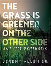 The Grass is Greener on the Other Side, But it's Synthetic!