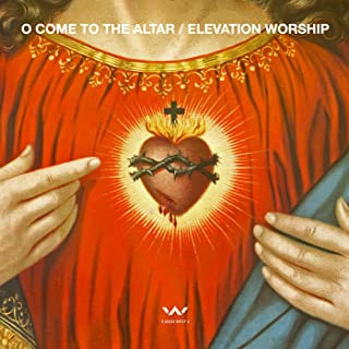 Best o come to the altar elevation worship album Reviews