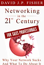 Networking in the 21st Century...For Sales Professionals: Why Your Network Sucks and What to Do About It