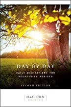 Day by Day: Daily Meditations for Recovering Addicts, Second Edition (Hazelden Meditations)