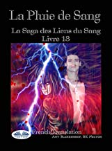 La Pluie De Sang: Les Liens Du Sang - Livre 13 (French Edition)
