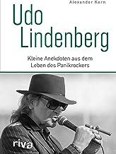Udo Lindenberg: Kleine Anekdoten aus dem Leben des Panikrockers (German Edition)