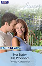 Her Baby, His Proposal (Baby on Board Book 12)