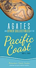Agates and Other Collectibles of the Pacific Coast: Your Way to Easily Identify Agates (Adventure Quick Guides)