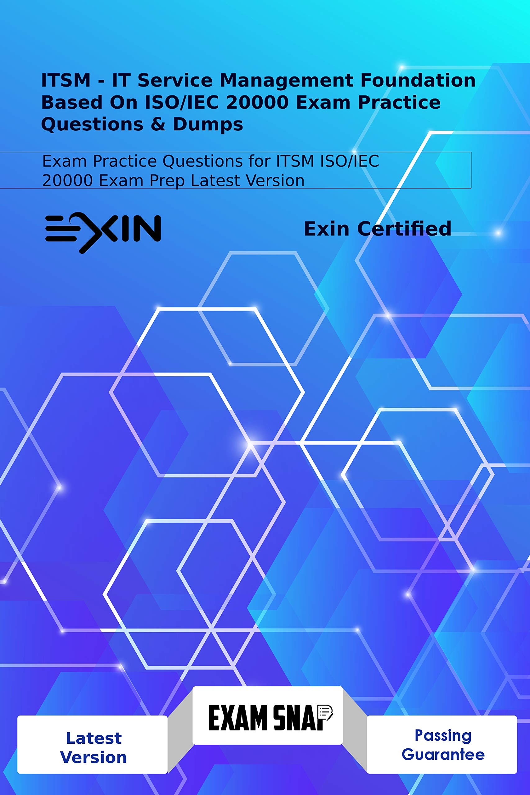 ITSM - IT Service Management Foundation Based On ISO/IEC 20000 Exam Practice Questions & Dumps: Exam Practice Questions for ITSM ISO/IEC 20000 Exam Prep Latest Version