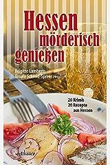 Hessen mörderisch genießen: 20 Krimis und 20 Rezepte aus Hessen Kindle Ausgabe
