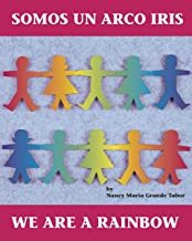 Somos un arco iris / We Are a Rainbow (Charlesbridge Bilingual Books)