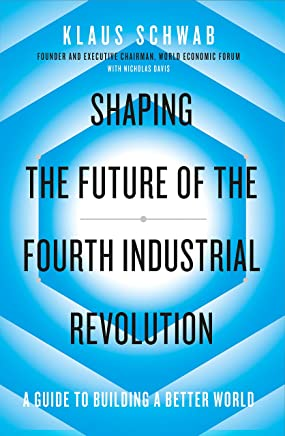 Shaping the Future of the Fourth Industrial Revolution: A guide to building a better world (English Edition)