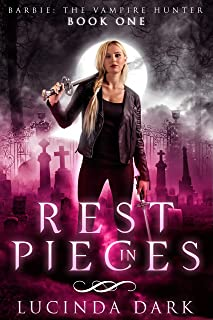 Rest in Pieces (Barbie: The Vampire Hunter Book 1)