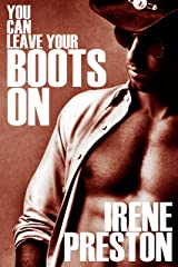 You Can Leave Your Boots On Kindle Edition