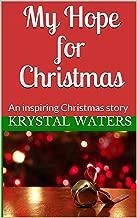 My Hope for Christmas: An inspiring Christmas story
