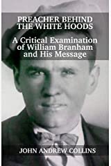 Preacher Behind the White Hoods: A Critical Examination of William Branham and His Message (English Edition) eBook Kindle