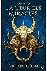 Vampyria, livre 2 : La Cour des Miracles Format Kindle