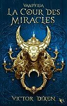 Vampyria, livre 2 : La Cour des Miracles