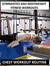 Gymnastics and Bodyweight Fitness Workouts - Chest Workout Routine
