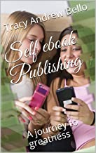 Self ebook Publishing: A journey to greatness (English Edition)