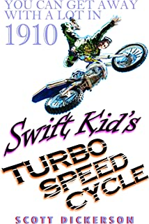 Swift Kid's Turbo Speed Cycle: teen inventors never give up! (Young & Smart series Book 1) (English Edition)