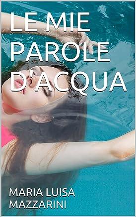 LE MIE PAROLE DACQUA (Trasversalia Vol. 1)