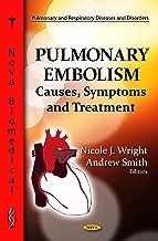 Pulmonary Embolism: Causes, Symptoms and Treatment