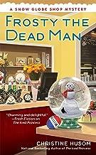 Frosty the Dead Man (A Snow Globe Shop Mystery)