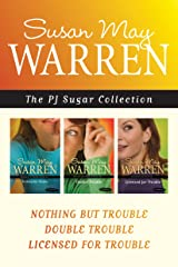 The PJ Sugar Collection: Nothing but Trouble / Double Trouble / Licensed for Trouble Kindle Edition