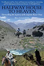 Halfway House to Heaven: Unravelling the Mystery of the Majestic River Oxus