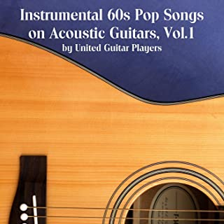 Instrumental 60s Pop Songs on Acoustic Guitars, Vol. 1