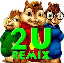 2U (Chipmunks Remix)