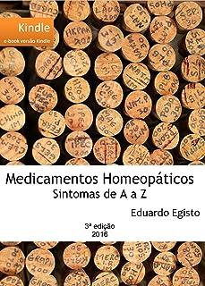 Medicamentos Homeopáticos de A a Z: Sintomas de A a Z (Portuguese Edition)