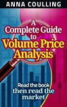 A Complete Guide To Volume Price Analysis: Read the book then read the market