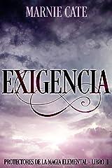 Exigencia - Protectores de la Magia Elemental Libro 2 (Spanish Edition) Kindle Edition