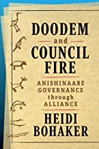 Doodem and Council Fire: Anishinaabe Governance Through Alliance