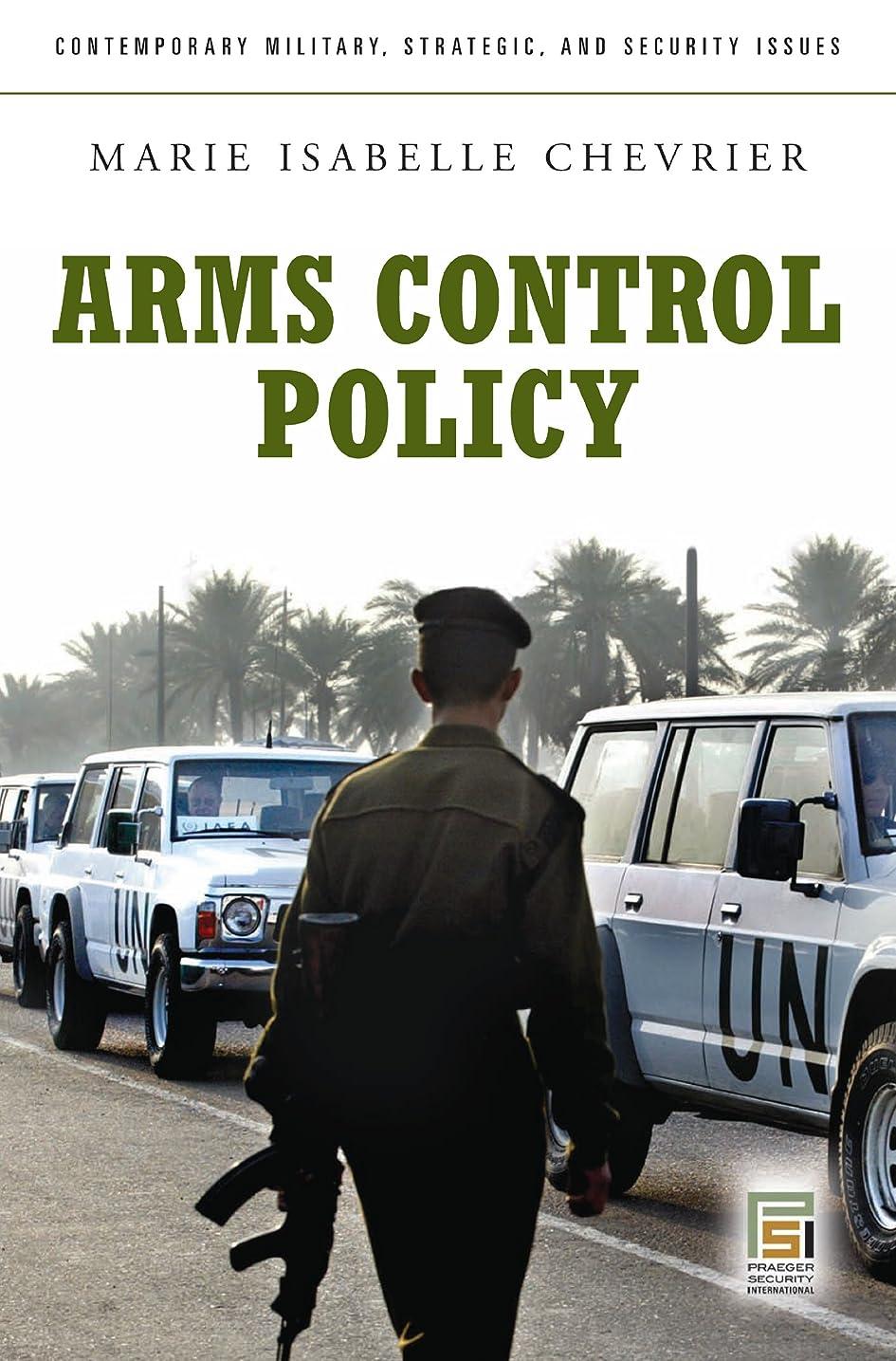 エレベーター言うまでもなくフルートArms Control Policy: A Guide to the Issues (Praeger Security International) (English Edition)