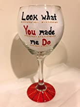 Look What You Made Me Do - Taylor Swift Wine Glass