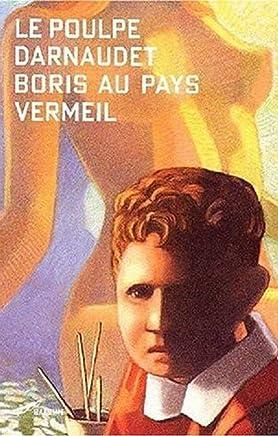 Boris au pays vermeil (Le poulpe t. 231) (French Edition)