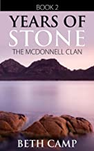 Years of Stone: Book 2 of the McDonnell Clan