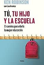 Tú, tu hijo y la escuela: El camino para darle la mejor educación (Spanish Edition)