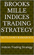 Brooks Mille Indices Trading Strategy: Indices Trading Strategy