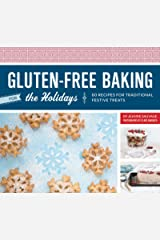Gluten-Free Baking for the Holidays: 60 Recipes for Traditional Festive Treats Kindle Edition