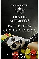 Día de Muertos: Entrevista con La Catrina (Spanish Edition) Kindle Edition