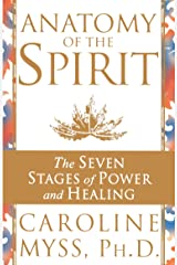 Anatomy Of The Spirit: The Seven Stages of Power and Healing Kindle Edition