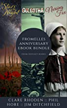 Fromelles Anniversary eBook Bundle: Contains The Stars in the Night, Golgotha, and Nursing Fox