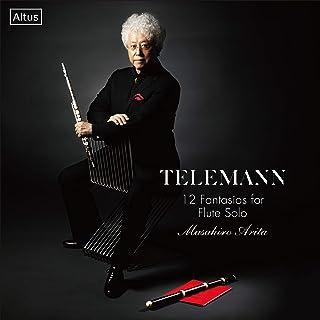 テレマン : 無伴奏フルートのための12のファンタジー (古楽器演奏&現代楽器演奏) (Telemann : 12 Fantasias for Flute Solo / Masahiro Arita) [2CD] [国内プレス] [日本語帯解説付]